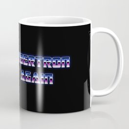Make Cybertron Great again MUG Coffee Mug