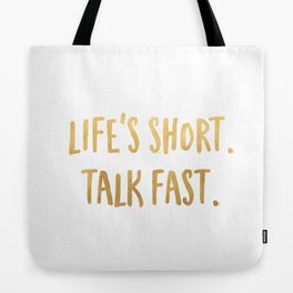 Life's Short. Talk Fast. T-Shirt Tote Bag