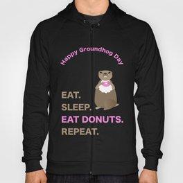 Groundhog Day Eat Sleep Eat Donuts Repeat Hoody