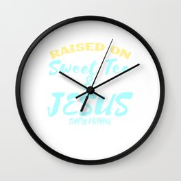 "Show your faith and positivity with this """"Sweet Tea and Jesus""  tee design! Makes a nice gift too!  Wall Clock"