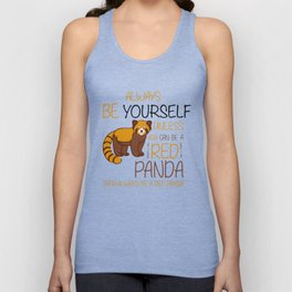 Always Be Yourself Unless you can be a red panda Unisex Tank Top