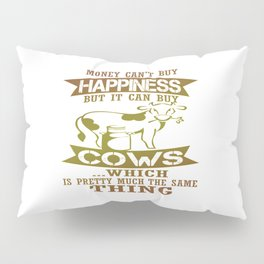Money can't buy happiness Pillow Sham
