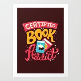 Certified Book Addict Art Print
