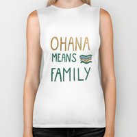 ohana Biker Tanks featuring Ohana means family by Astrid Froyen