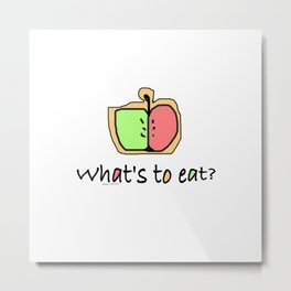 WHAT'S TO EAT? Metal Print