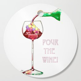 Pour the Wine! Cutting Board