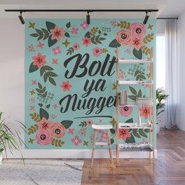 Bolt Ya Nugget, Funny, Scottish Patter Wall Mural