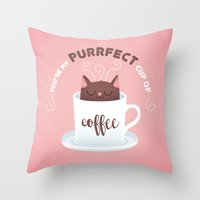 You're my Purrfect cup of Coffee Cat Throw Pillow
