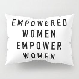 Empowered Women Pillow Sham