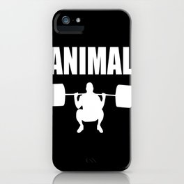 Animal gym quote iPhone Case