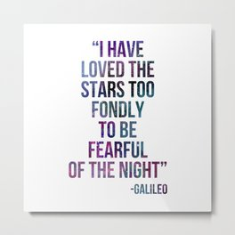 """Galileo """"I have loved the stars"""" Galaxy Watercolour Quote  Metal Print"""