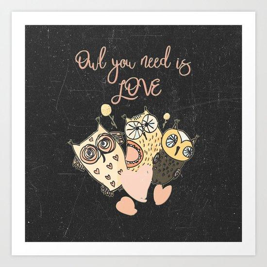 Owl you need is LOVE- Humor Animal Illustration & Typography on #Society6 Art Print