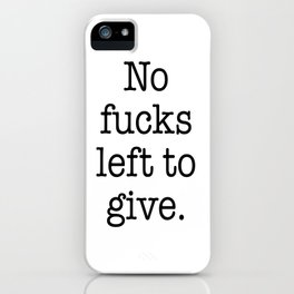 No fucks left to give iPhone Case