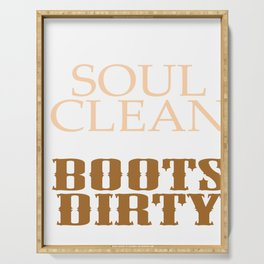 """Keep Your Soul Clean and your Boots Dirty"" T-shirt Design in brown tones. Cleanse Bright Future Serving Tray"