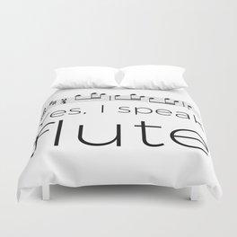 I speak flute Duvet Cover