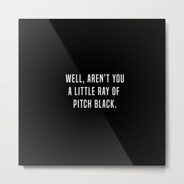 RAY OF PITCH BLACK Metal Print