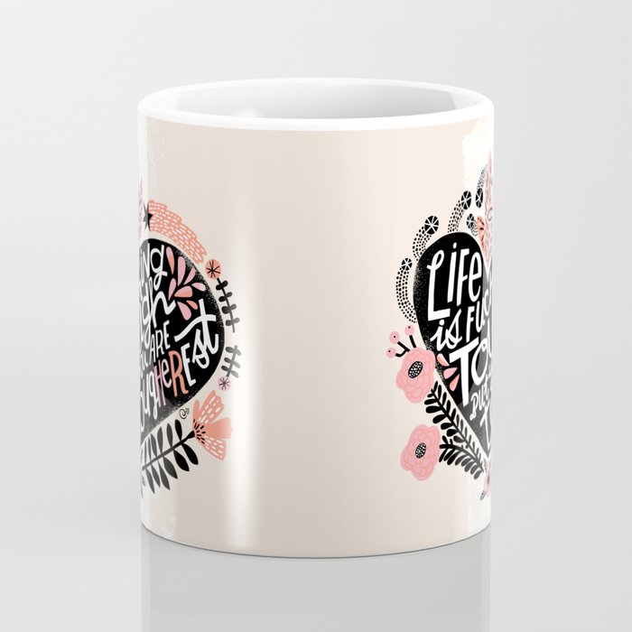 Life is Fucking Tough but you are Tougherest Coffee Mug