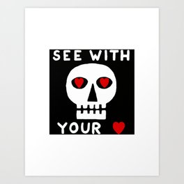 See With Your Heart Art Print