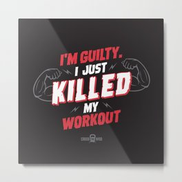 I just killed my workout Metal Print
