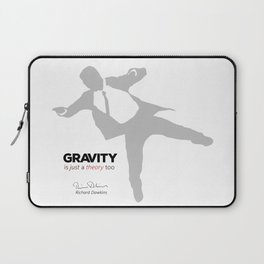 """Quote: """"Gravity is just a theory too..."""" (variation) Laptop Sleeve"""
