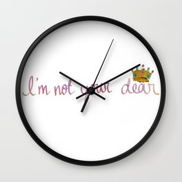i'm not your dear Wall Clock