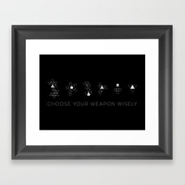 Choose Your Weapon Wisely Framed Art Print