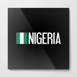 Nigeria: Nigerian Flag & Nigeria Metal Print