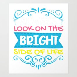 Always Look On The Bright Side Of Life Positivity Art Print