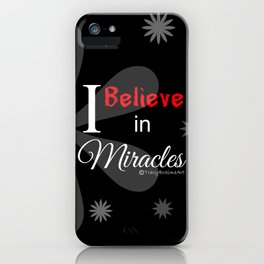 Believe in Miracles iPhone Case