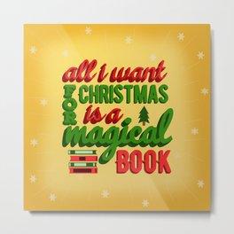 All I Want For Christmas  Metal Print