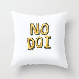 No Doi Throw Pillow