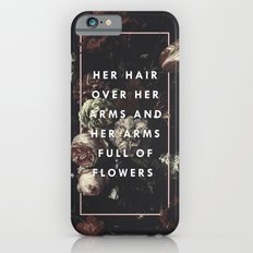 Arms Full Of Flowers iPhone 6s Slim Case