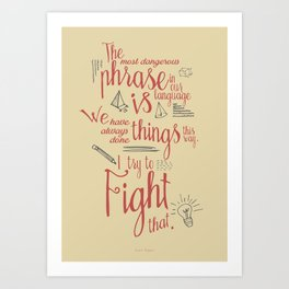 Grace Hopper quote, I always try to Fight That, Color version, inspiration, motivation, sentence Art Print