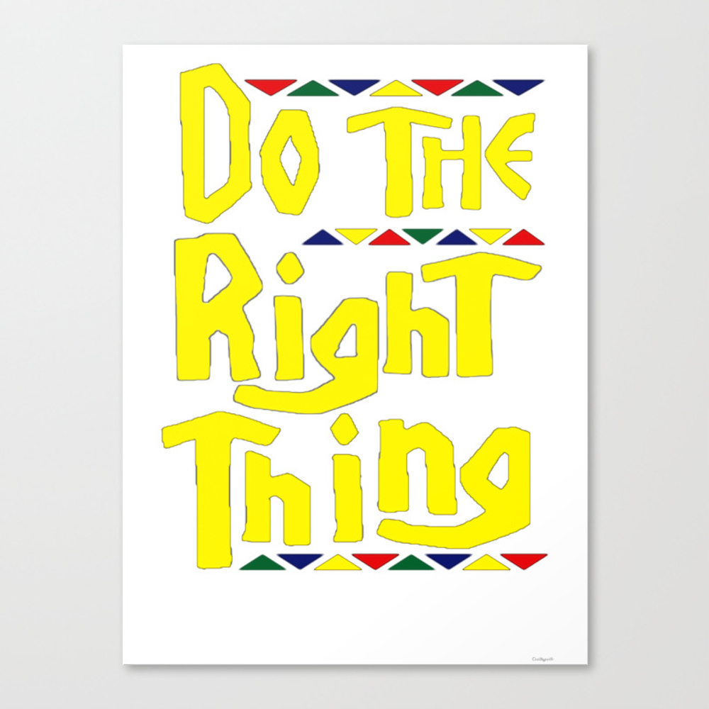 Do The Right Thing Canvas Print by Skydes CNV8972724