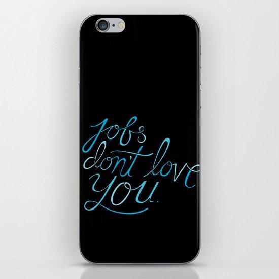 Jobs Don't Love You iPhone & iPod Skin