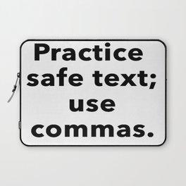 Practice Safe Text, Use Commas. Laptop Sleeve