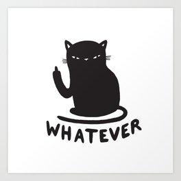 Whatever cat Art Print
