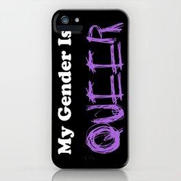 My Gender Is: QUEER iPhone Case