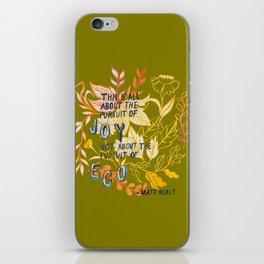 The Pursuit of Joy iPhone Skin