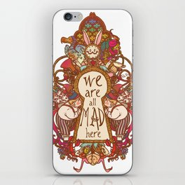 We are all mad here iPhone Skin
