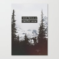 pocketfuel Canvas Prints featuring YET WILL I TRUST by Pocket Fuel