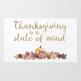 Thanksgiving is a state of mind Rug