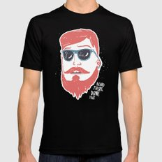 Beard there, done that X-LARGE Black Mens Fitted Tee