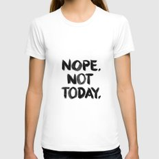 Nope. Not Today. [black lettering] White MEDIUM Womens Fitted Tee