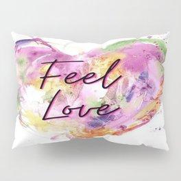 Feel Love  Pillow Sham