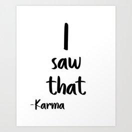 I saw That, Karma, Wall Art, Printable Poster, Printable Quote, Motivational Art Art Print