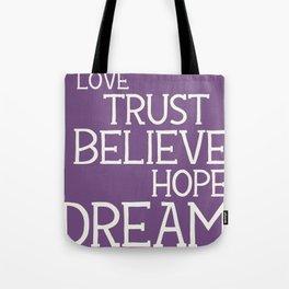 Dare to Love Trust Believe Hope Dream Tote Bag