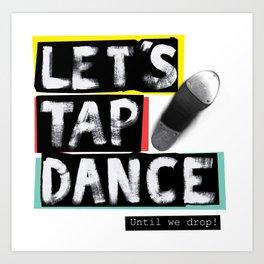 LET'S TAP DANCE Art Print