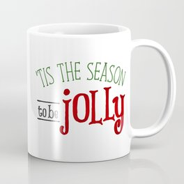 'Tis The Season To Be Jolly Coffee Mug