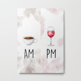 Am Coffee Pm Wine Metal Print
